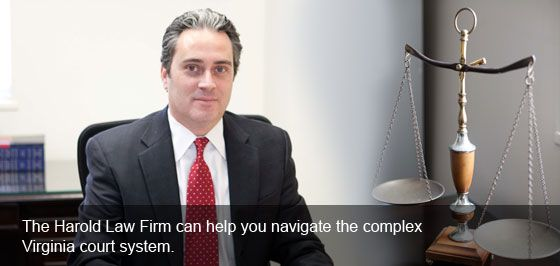 The Harold Law Firm can help you navigate the complex Virginia court system.
