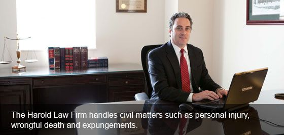 The Harold Law Firm handles civil matters such as personal injury, wrongful death and expungements.